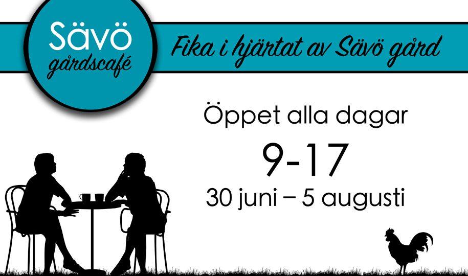 Sävö gårdscafe - öppet alla dagar 30 juni - 5 augusti, 9-17
